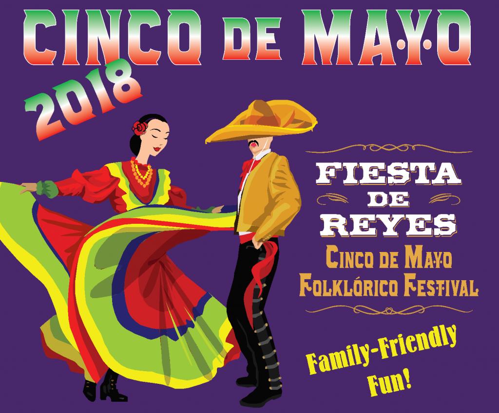 2018 Fiesta de Reyes Cinco de Mayo Folklorico Festival